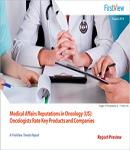 Medical Affairs Reputations In Oncology: Oncologists Rate Key Products and Companies