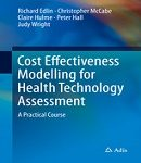 Complete Course Textbook on Cost Effectiveness Modeling in HTA