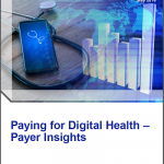 Paying for Digital Health: Payer Insights